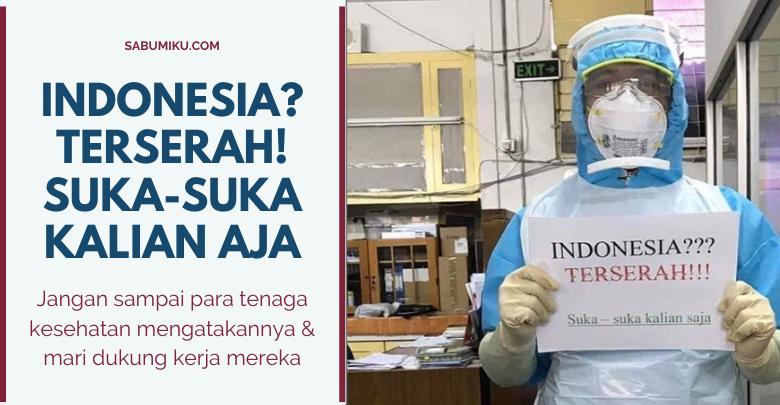 Jangan Sampai Tenaga Kesehatan Mengatakan, Indonesia Terserah Suka-Suka Kalian Saja!