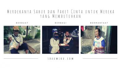 Merdekanya Sahur dan Paket Cinta untuk Mereka yang Membutuhkan