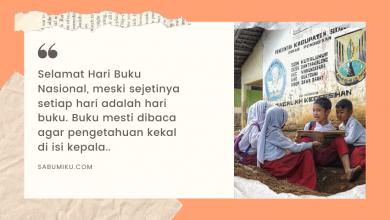 Selamat Hari Buku Nasional Membicarakan Akses Buku Bagi Anak-Anak di Pelosok Tidak Akan Ada Akhirnya