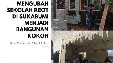 Mengubah Sekolah Reot di Sukabumi Menjadi Bangunan Kokoh