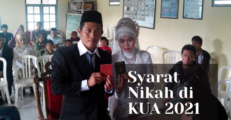 Syarat Nikah di KUA (Kantor Urusan Agama) Tahun 2021